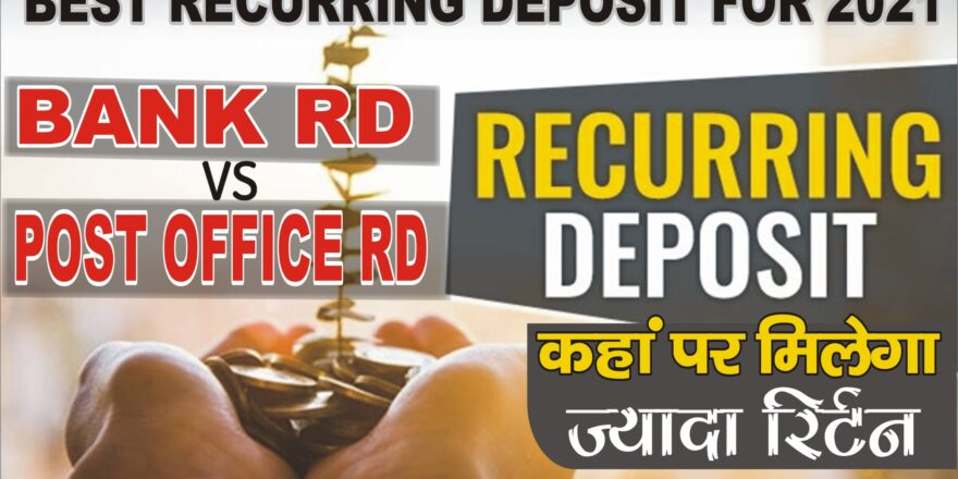 RD in Post office or Bank